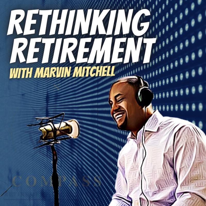 LOGO - Marvin Mitchell - Rethinking Retirement Podcast - 1400 JPG72 (1)